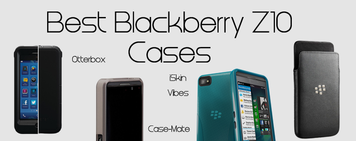 Best Blackberry Z10 Cases