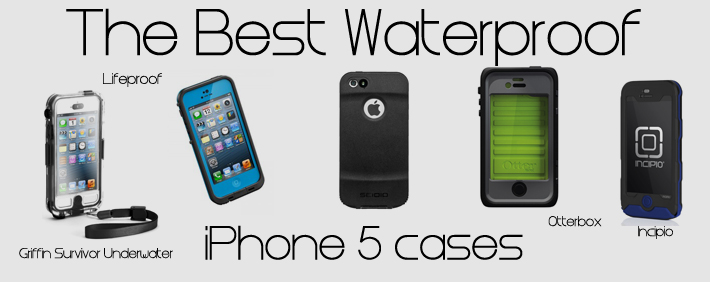 Best Waterproof iPhone 5 cases