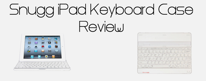 The Snugg iPad Keyboard Case Review